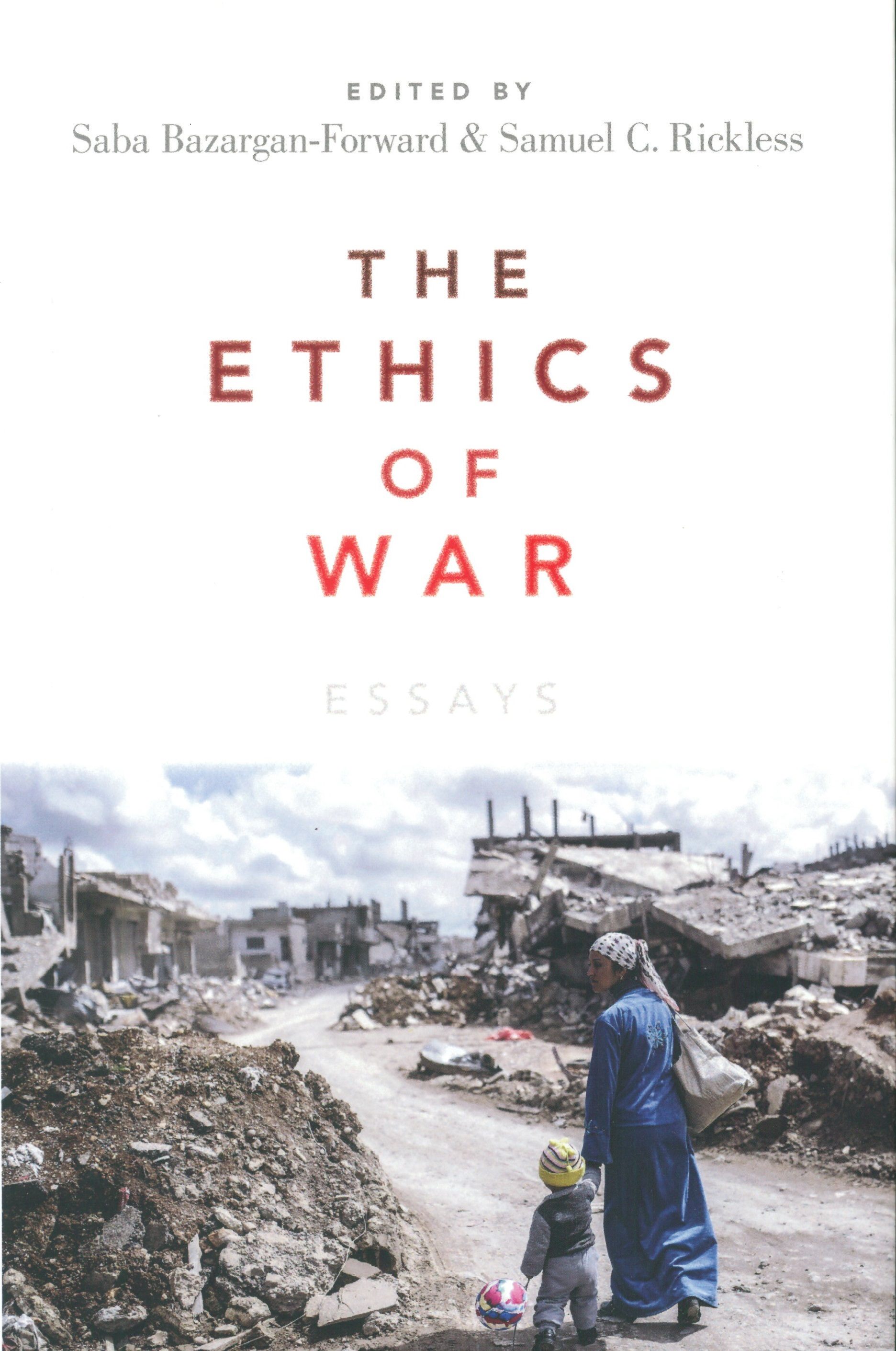 "Saba Bazargan & Samuel Rickless edit new book ""The Ethics of War"""